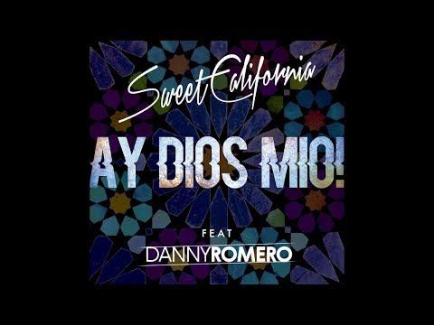 Sweet California -  Ay dios mio (Letra)