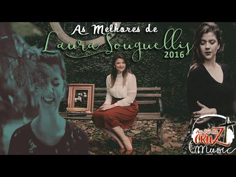 As Melhores de Laura Souguellis 2016 (com letras)