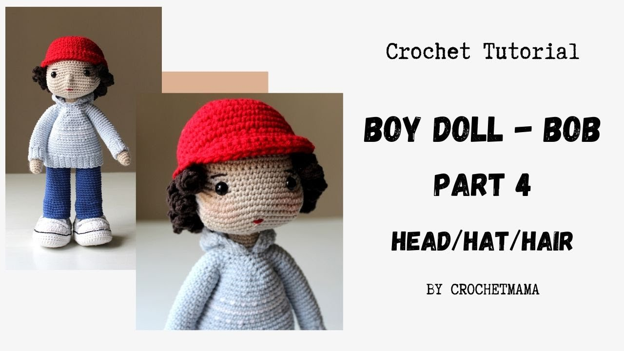 Amigurumi Boy Doll Bob - Part 4 - Head/Hat/Hair