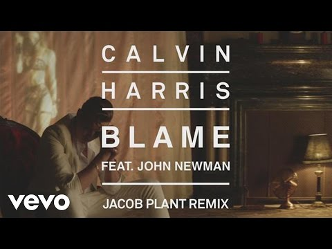 Calvin Harris  Blame Jacob Plant Remix Audio ft John Newman
