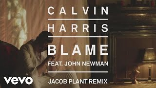 Video Calvin Harris - Blame (Jacob Plant Remix) [Audio] ft. John Newman download MP3, 3GP, MP4, WEBM, AVI, FLV Januari 2018