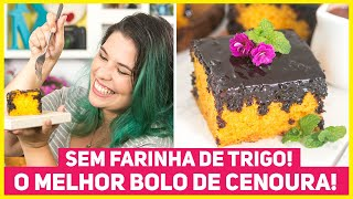 BOLO DE CENOURA SEM FARINHA DE TRIGO – Fofinho, Molhadinho e Sem Glúten