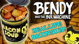 How to Make BACON SOUP from Bendy and the Ink Machine in Real Life!