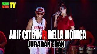 Download lagu Goyang Stroke Arif Citenx Feat Della Monica Juragan Edan Posko Cah Edan Live Dam3 MP3