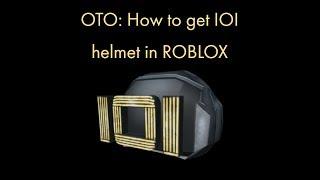 OTO: How To Get IOI Helmet in ROBLOX