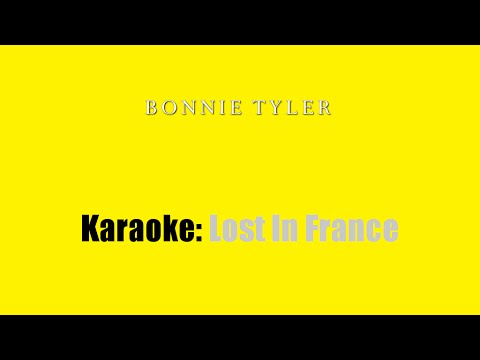Karaoke: Bonnie Tyler / Lost In France