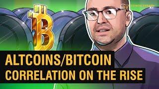 Altcoins' Correlation With Bitcoin to Increase | Crypto Markets