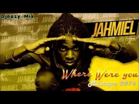 Jahmiel {Where were you} Mixtape 2016 @djeasy