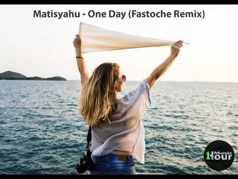 One Hour Music - Matisyahu - One Day (Fastoche Remix)
