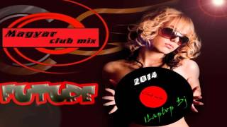 Magyar zenék - club mix - 2014 & 2015 (Laptop Dj )