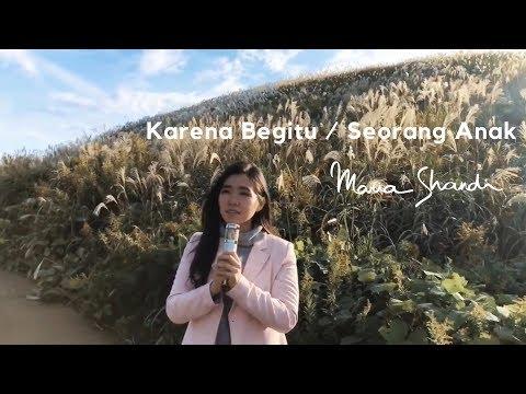 Karena Begitu / Seorang Anak [Medley] - Maria Shandi (MS Cover)