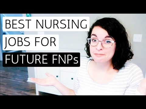 BEST NURSING JOBS FOR FUTURE FAMILY NURSE PRACTITIONERS