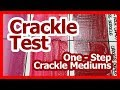 Crackle Mediums Test
