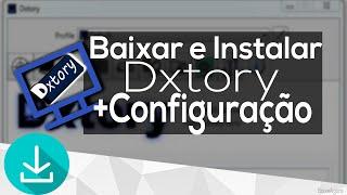 Como baixar, instalar e configurar o Dxtory [2016]