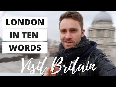VISIT BRITAIN | LONDON IN 10 WORDS