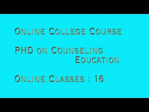 Online College Course- PHD on Counseling Education- Online Classes: 16