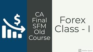 CA FINAL SFM OLD COURSE | FOREX | CLASS 1 | Sanjay Saraf Sir