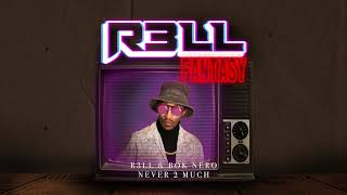 R3LL & Bok Nero - Never 2 Much