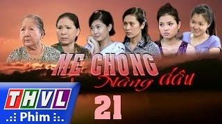 thvl l me chong nang dau - tap 21