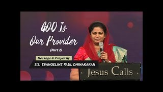 God Is Our Provider Part II | Sis. Evangeline Paul Dhinakaran