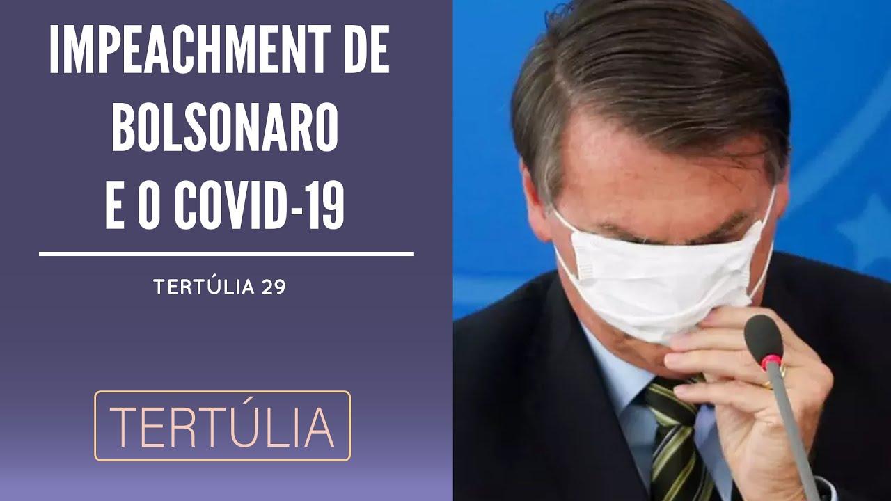IMPEACHMENT DE BOLSONARO E COVID-19 • Tertúlia 29 • 20/03 ...