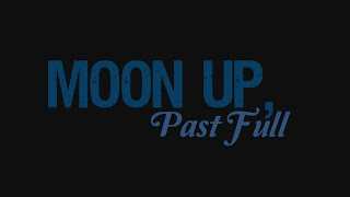 Moon Up, Past Full: Book Trailer