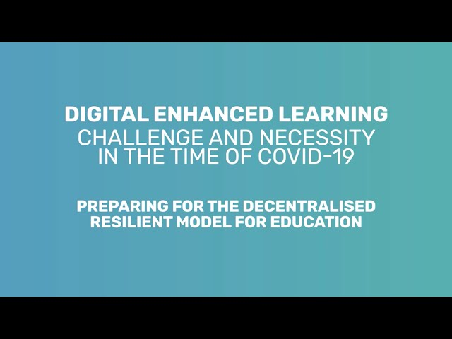 Digital Enhanced Learning  - Challenge and necessity in the time of COVID-19