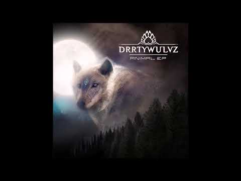 DRRTYWULVZ - Animal EP [Full EP]