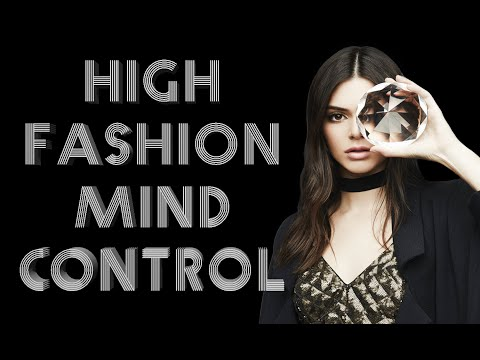 MK Ultra : Mind Control In The High Fashion Industry - EXPOSED!