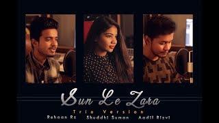 Sun Le Zara 1921   Sad Song   Trio Cover   2017   Zareen Khan   Karan Kundra    Harish Sagane