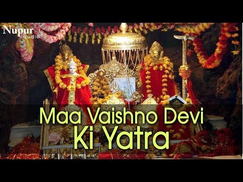 Maa Vaishno Devi Ki Yatra | Jai Mata Di | Hindu Tirth Yatra | Nupur Audio
