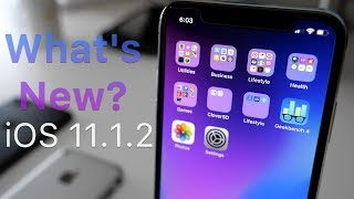 iOS 11.1.2 is Out! - What