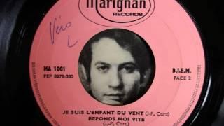 Jean-Paul CARA / Je suis l'enfant du vent & Réponds-moi vite / 1969
