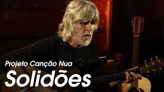 """Projeto Canção Nua: Solidões, de Oswaldo Montenegro. Música tema do filme """"Solidões""""."""