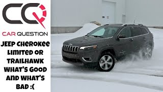 Jeep Cherokee TrailHawk or Limited | The GOOD and the BAD!