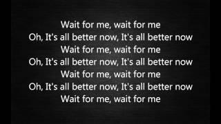 Kings of Leon - Wait for me (Lyrics)