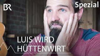 Spuk auf der Hütte | Luis wird Hüttenwirt - König Ludwig Spezial | Bergmenschen | BR
