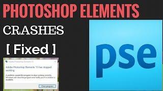 Photoshop Elements 15 Crashing Problem Fixed.