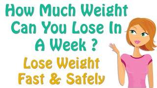 How Much Weight Can You Lose In A Week ?, Healthy Diet, Diet Tips