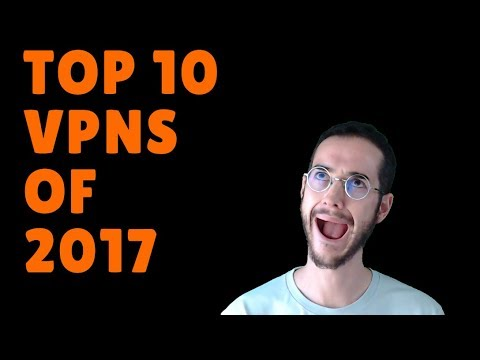 Top 10 Best VPNs of 2017!