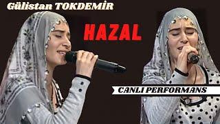 Gülistan TOKDEMİR - Hazzal (CANLI)