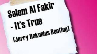 Salem Al Fakir - It's True (Jerry Rekonius Bootleg)