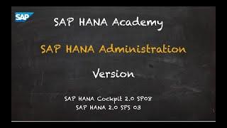 [2.0 SP08] SAP HANA Administration: Versions - SAP HANA Academy