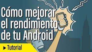 ¿Android lento? Mejora el rendimiento de tu móvil en segundos