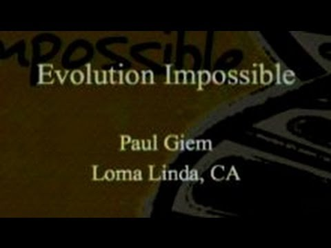 Evolution Impossible 6-1-2013 by Paul Giem