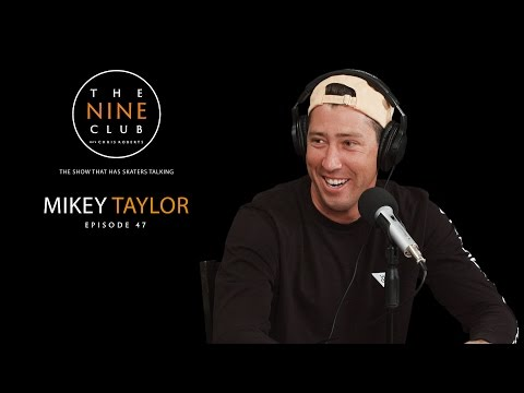 Mikey Taylor | The Nine Club With Chris Roberts - Episode 47