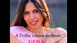"GEISA ""A Trilha Sonora do Amor"" (Full album)"
