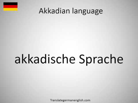 How to say Akkadian language in German?