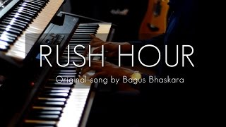 RUSH HOUR - Bagus Bhaskara (Original Song) #LIVERECORDING