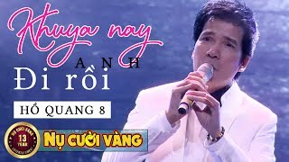Khuya Nay Anh Đi Rồi - Hồ Quang 8   Siêu Phẩm Bolero hay nhất